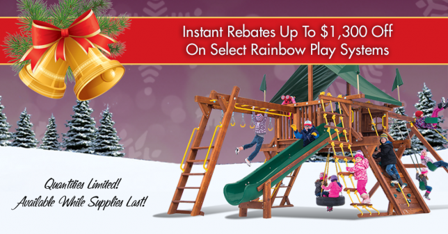 Instant Rebates End of Year Savings on Rainbow Play Systems