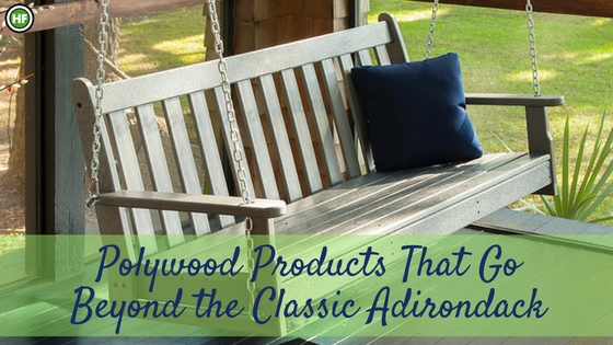 Polywood Products Beyond Adirondack