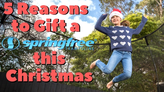 5 Reasons to give a Springfree Trampoline as a Christmas gift