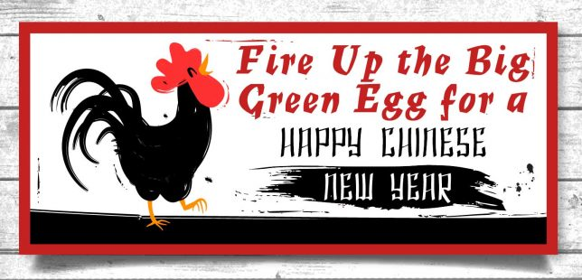 Fire Up the Big Green Egg for a Happy Chinese New Year