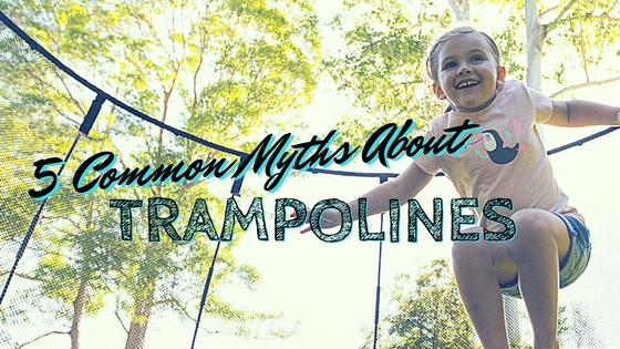5 Common Trampoline Myths