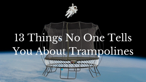 13 Things No One Tells You About Trampolines