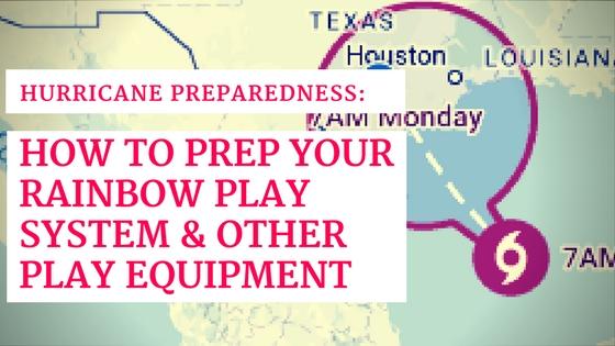 Hurricane Preparedness Tips for Rainbow Play Systems